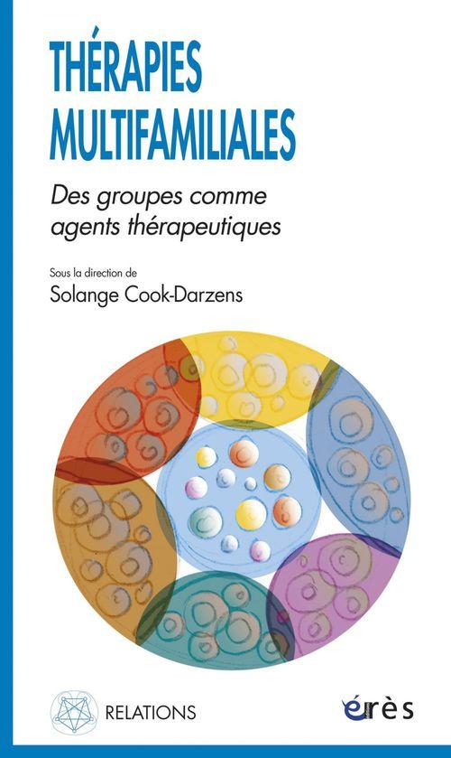 Thérapies multifamiliales ; des groupes comme agents thérapeutiques