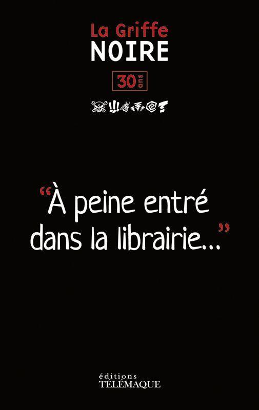 - 30 ANS LA GRIFFE NOIRE - A PEINE ENTRE DANS LA LIBRAIRIE