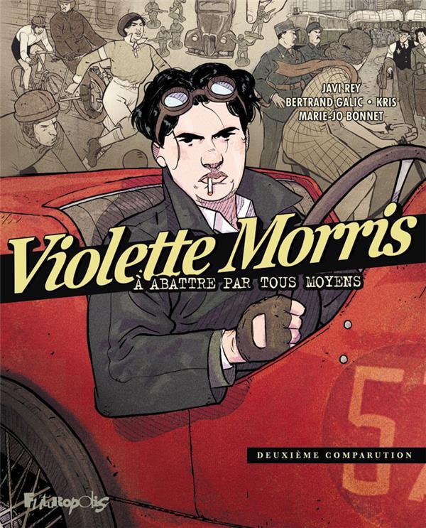 Violette Morris ; à abattre par tous les moyens T.2 ; deuxième comparution