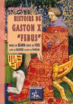 "Histoire de Gaston X ""Febus""  - Bernard Nabonne"