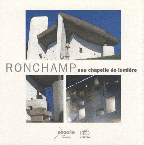 Ronchamp, une chapelle de lumière