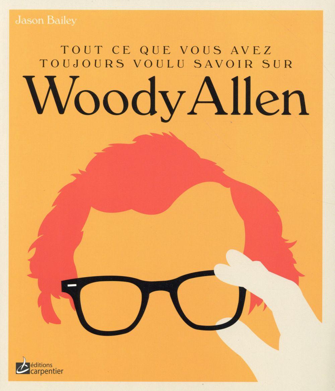 Tout ce que vous avez toujours voulu savoir sur Woody Allen