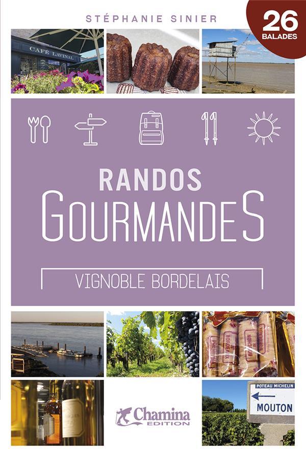 Randos gourmandes ; vignoble bordelais