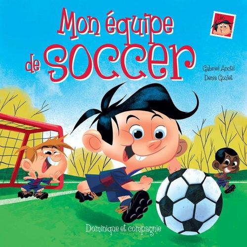 Vente EBooks : Mon équipe de soccer  - Gabriel Anctil