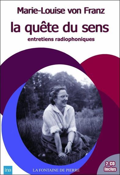 La quête du sens ; entretiens radiophoniques