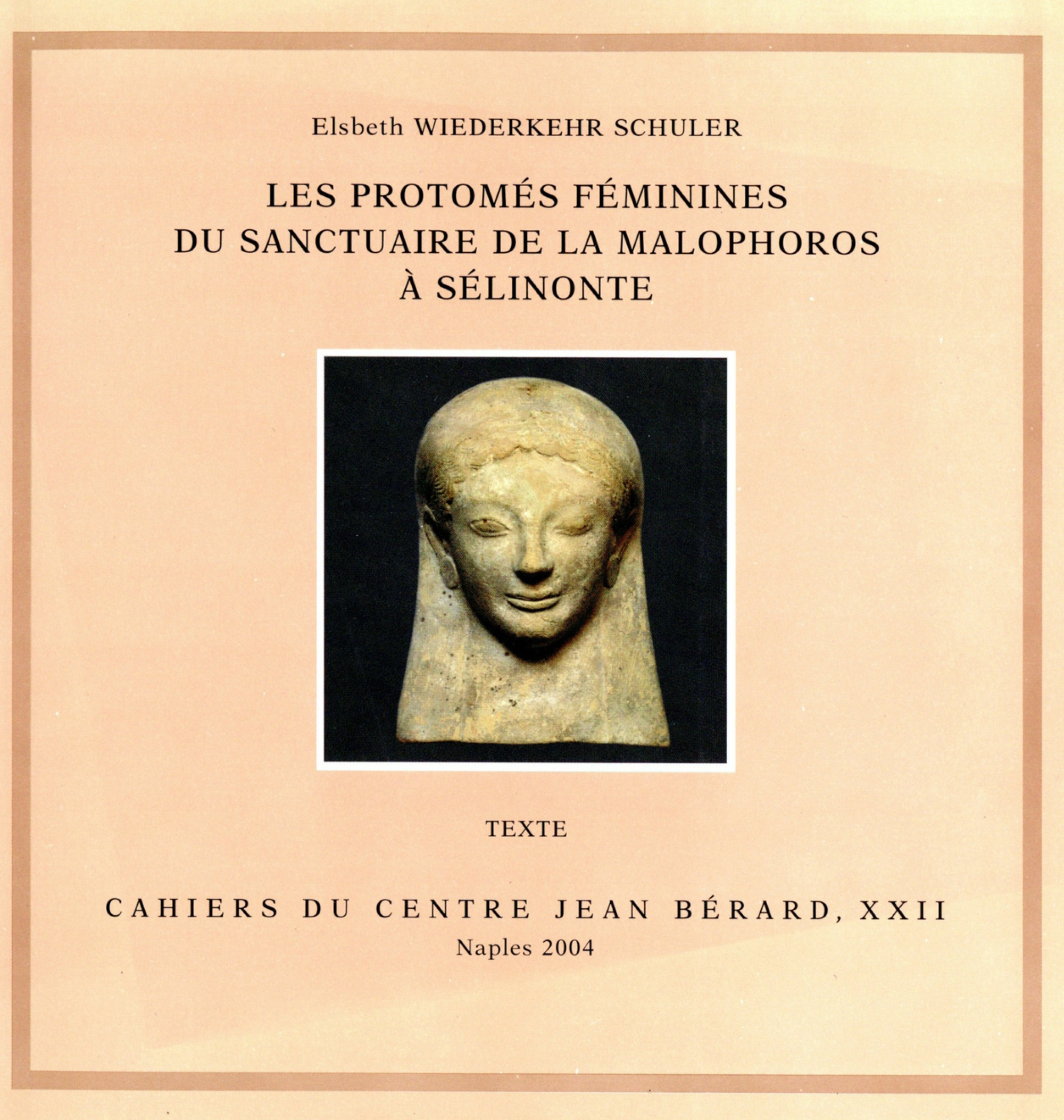 Les protomés féminines du sanctuaire de la Malophoros à Sélinonte