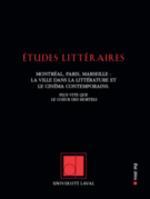 Études littéraires. Vol. 45 No. 2, Été 2014  - Simon Harel - André Habib - Collectif - Gilles Dupuis - Michel, Biron, - Sarah Sindaco - Émilie Brière - La - Régine Robin - Micheline Cambron