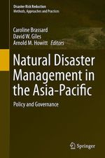 Natural Disaster Management in the Asia-Pacific  - Caroline Brassard - Arnold M. Howitt - David W. Giles