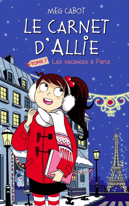 Le carnet d'Allie T.7 ; vacances à Paris