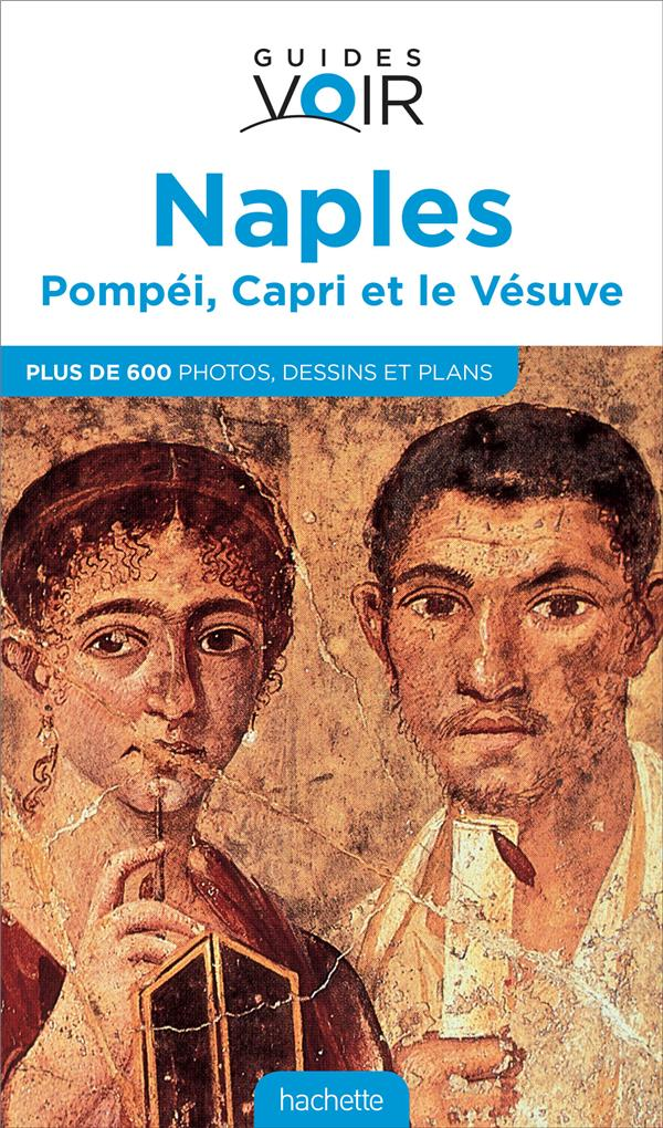 Guides Voir ; Naples, Pompei, Capri Et Le Vesuve