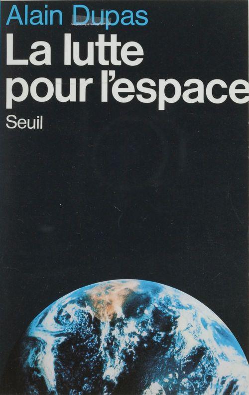 Lutte pour l'espace (la)