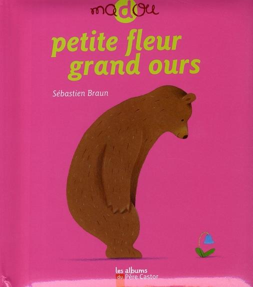 Petite fleur, grand ours
