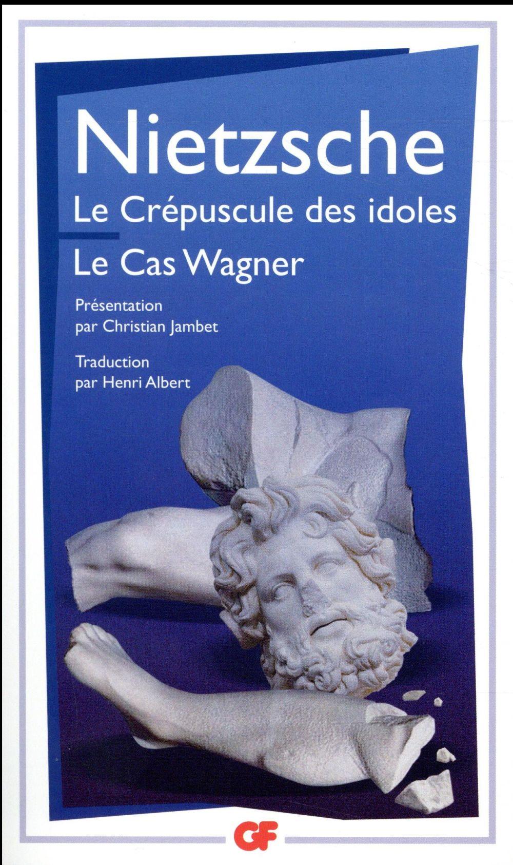le crépuscule des idoles ; le cas Wagner