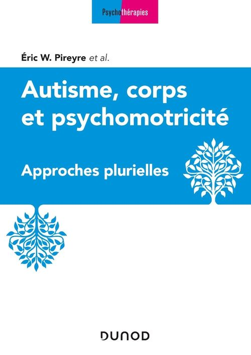 Autisme, corps et psychomotricité ; approches multireferentielles