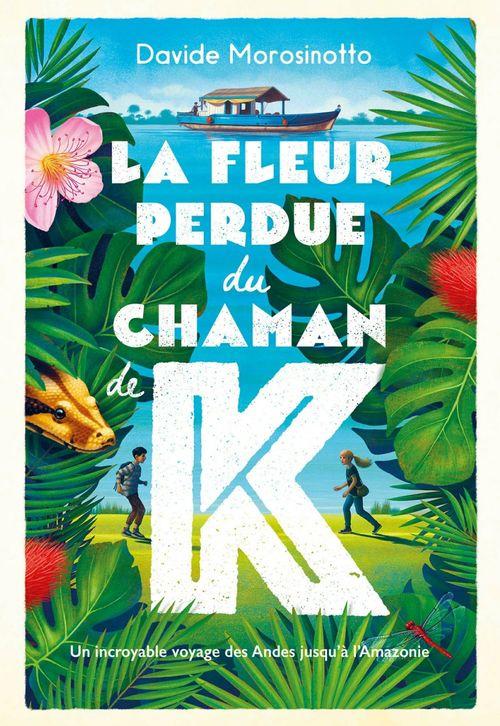 La fleur perdue du chaman K