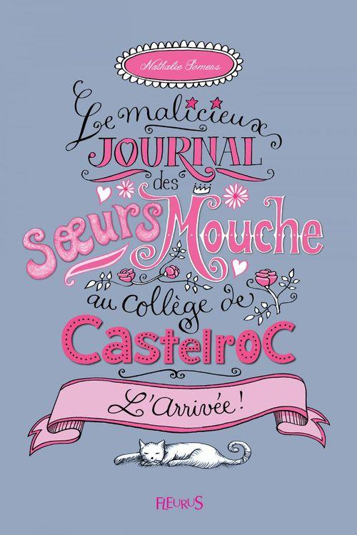 Le malicieux journal des soeurs Mouche au collège de Castelroc t.1 ; l'arrivée