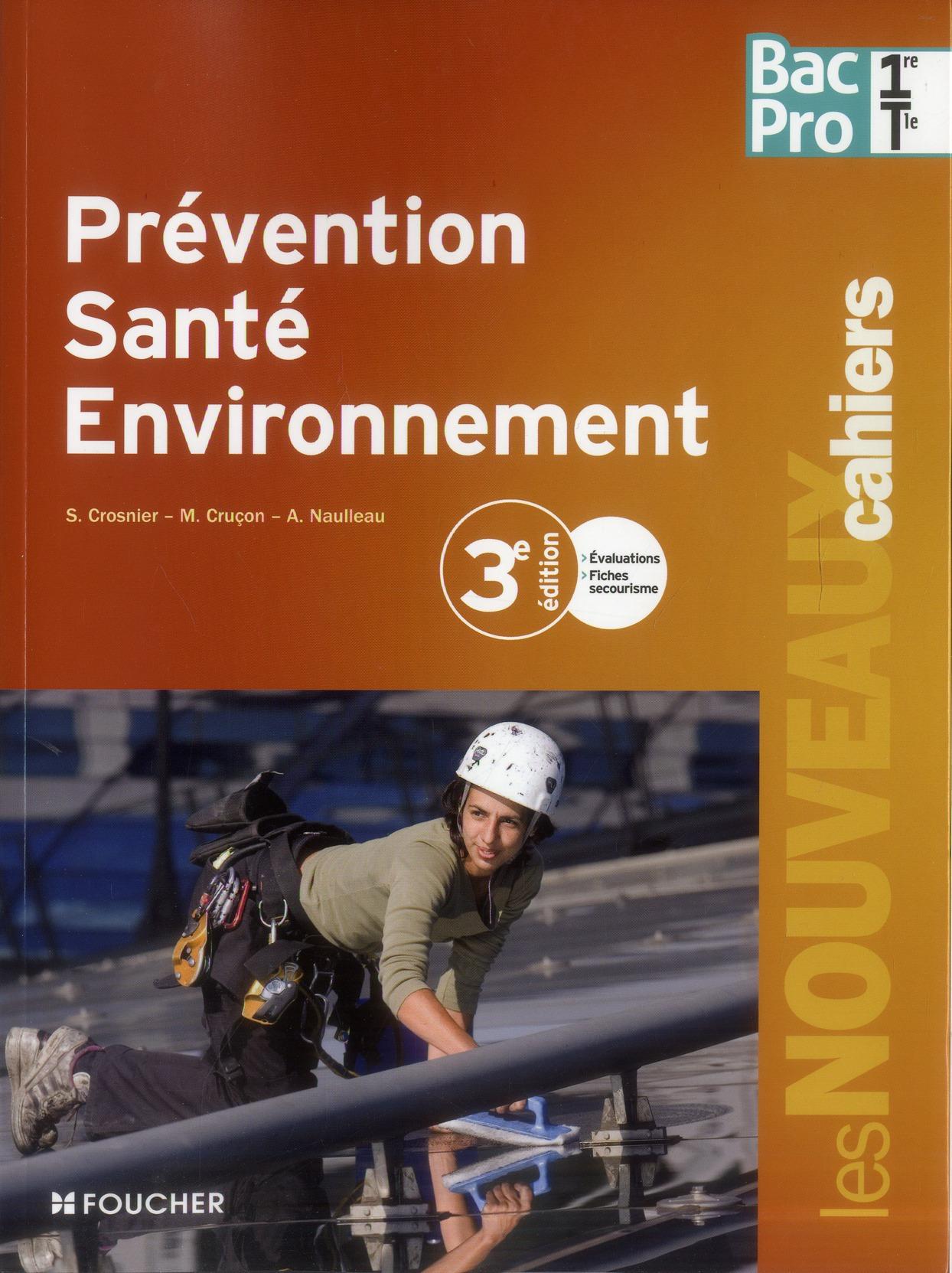 Les Nouveaux Cahiers; Prevention-Sante-Environnement ; 1ere, Terminale Bac Pro