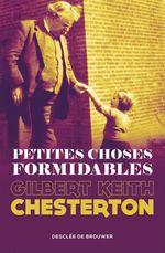 Vente Livre Numérique : Petites choses formidables  - Gilbert Keith CHESTERTON