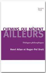 Vente EBooks : Chemins qui mènent ailleurs  - Henri ATLAN - Roger-Pol Droit