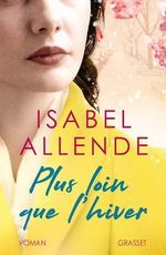 Plus loin que l'hiver  - Isabel Allende - Isabel Allende