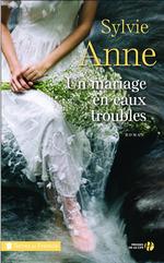 Un mariage en eaux troubles  - Sylvie ANNE - Sylvie Anne