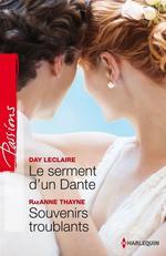Vente EBooks : Le serment d'un Dante - Souvenirs troublants  - Day Leclaire - RaeAnne Thayne