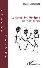LA CUREE DES MINDJULA LES ENFANTS DE PAPA  - Daniel Matokot