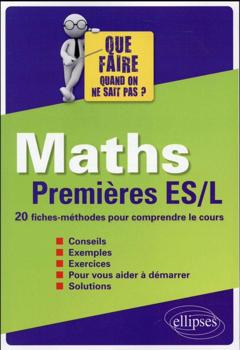 Maths premieres es/l 20 fiches-methodes pour comprendre le cours conseils exemples exercices