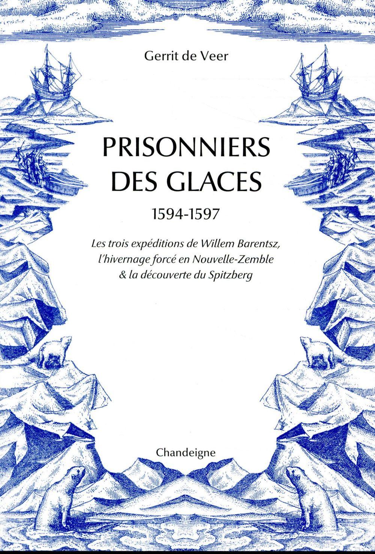 Prisonniers des glaces, 1594-1597
