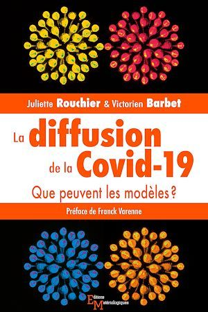 La diffusion de la Covid-19 ; que peuvent les modèles ?