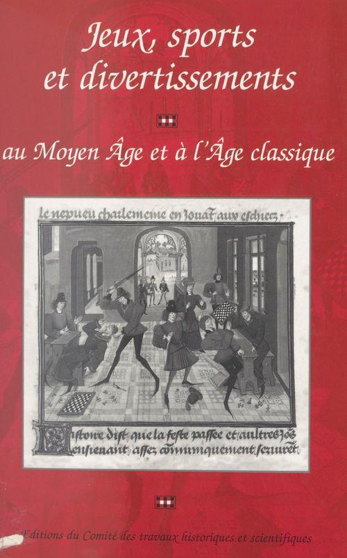 Jeux, sports et divertissements au Moyen Âge et à l'Âge classique