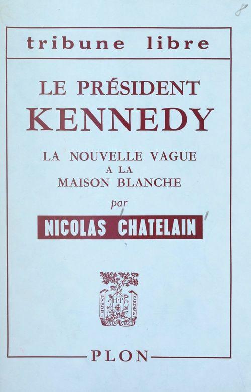 Le président Kennedy  - Nicolas Chatelain