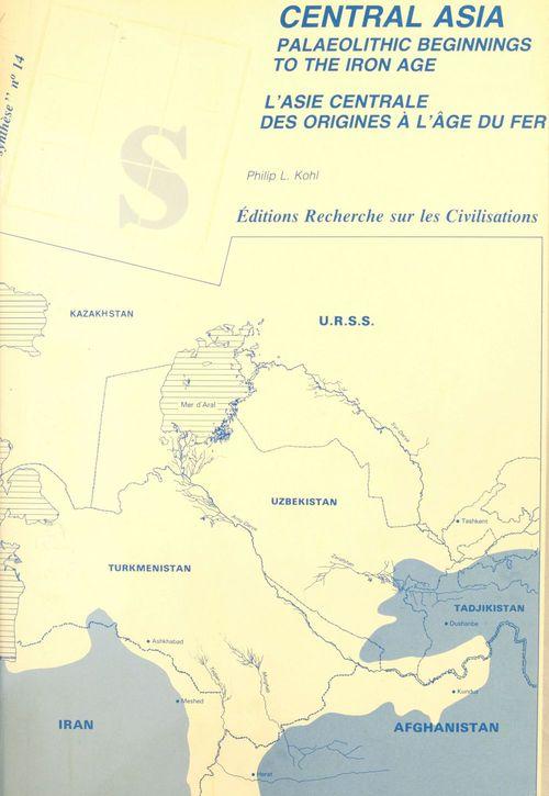 SYNTHESE ; central Asia ; l'Asie centrale des origines à l'âge de fer