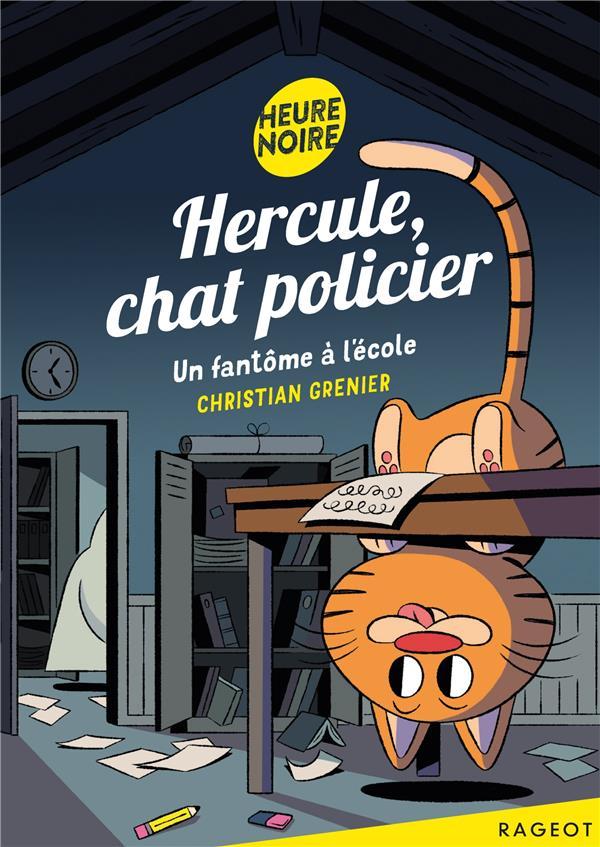 Hercule, chat policier ; un fantôme à l'école