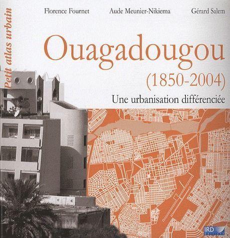 Ouagadougou (1850-2004) ; une urbanisation differenciée