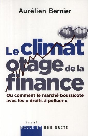 Le climat otage de la finance ; ou comment le marché boursicote avec les « droits à polluer »