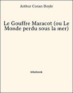 Vente Livre Numérique : Le Gouffre Maracot (ou Le Monde perdu sous la mer)  - Arthur Conan Doyle