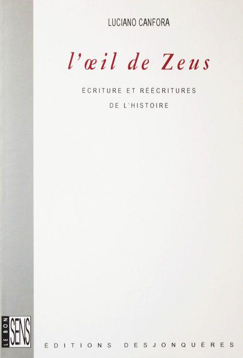 L'oeil de Zeus ; écriture et réécritures de l'histoire