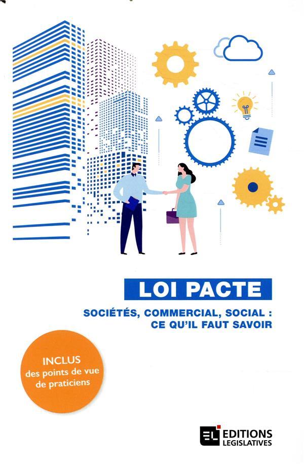 Loi Pacte ; sociétés, commercial, social : ce qu'il faut savoir
