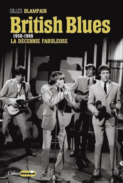 british blues ; la décennie fabuleuse 1958-1968