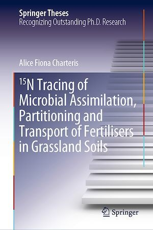 15N Tracing of Microbial Assimilation, Partitioning and Transport of Fertilisers in Grassland Soils  - Alice Fiona Charteris