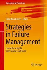 Strategies in Failure Management  - Sebastian Kunert