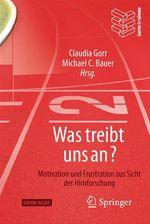 Was treibt uns an?  - Michael C. Bauer - Claudia Gorr