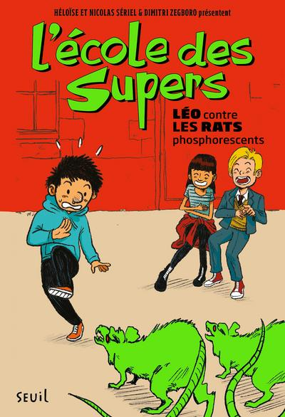 L'école des supers t.1 ; Léo contre les rats phosphorescents