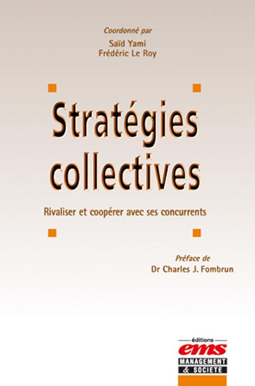 Les stratégies collectives  - Rivaliser et coopérer avec ses concurrents