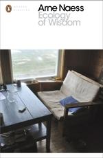 Ecology of Wisdom  - Arne Naess