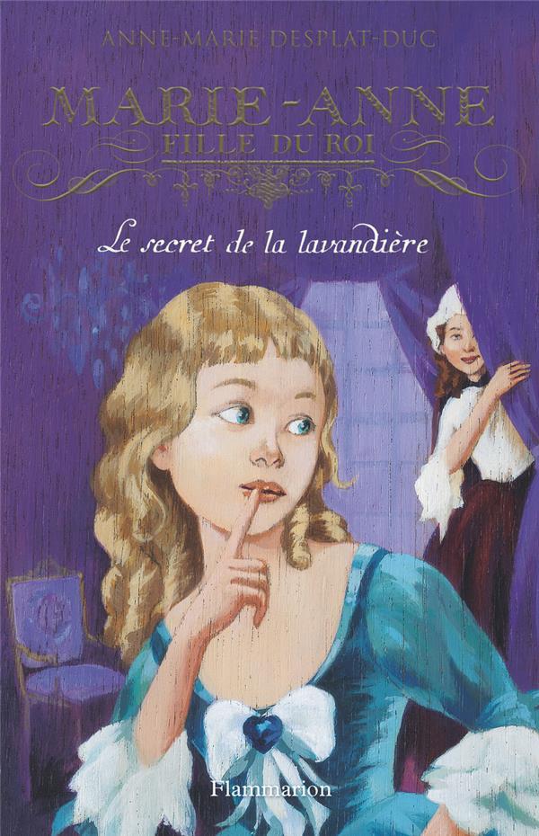 Marie-Anne, fille du roi T.3 ; le secret de la lavandière