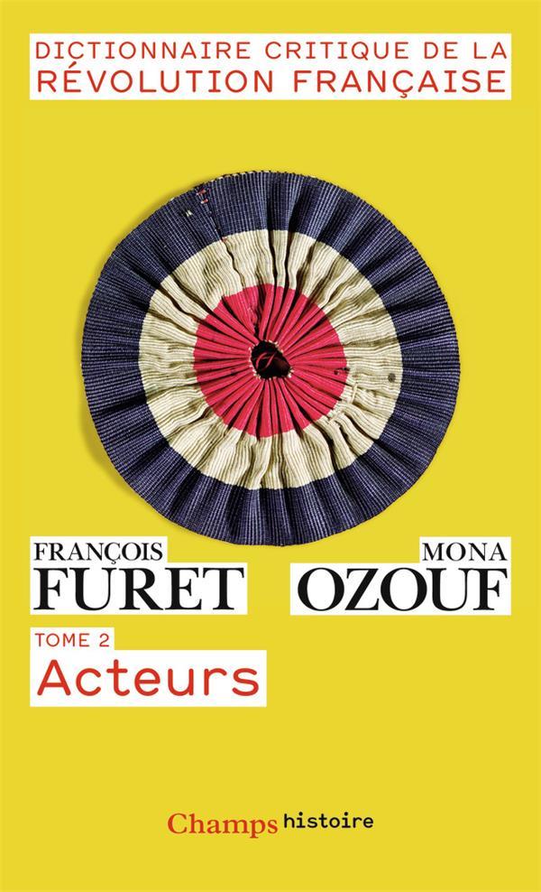 Dictionnaire critique de la revolution francaise t.2 ; acteurs