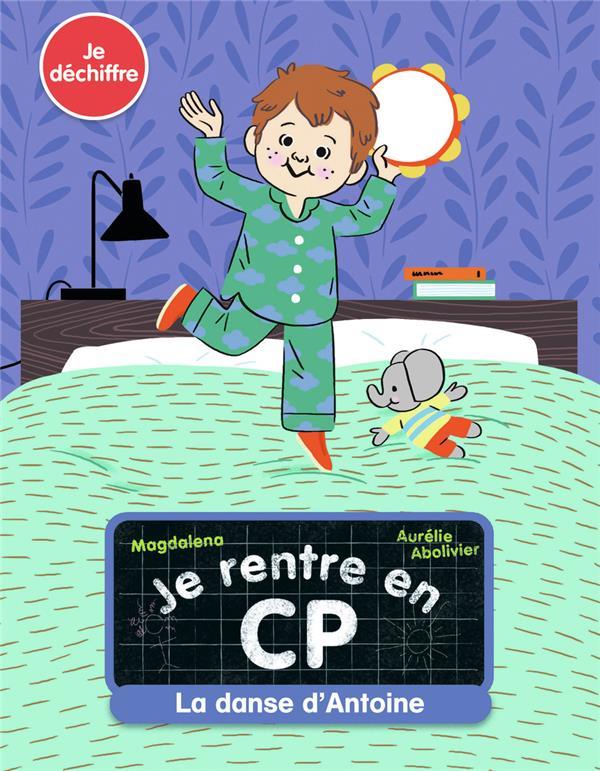 Je rentre en CP ; la danse d'Antoine