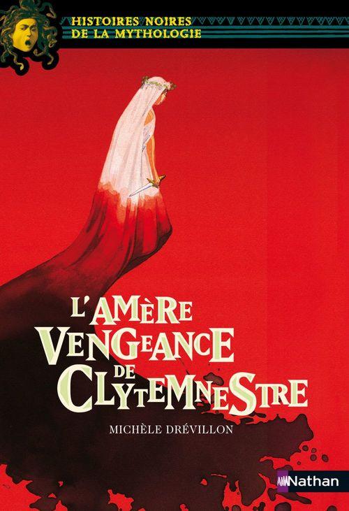 L'amère vengeance de Clytemnestre